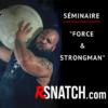 """Séminaire Strongman & Force animé par Thibaut """"Titi"""" Lélyn organisé par RSNATCH.com"""