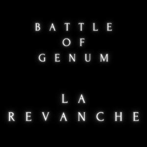 BATTLE OF GENUM – LA REVANCHE 2